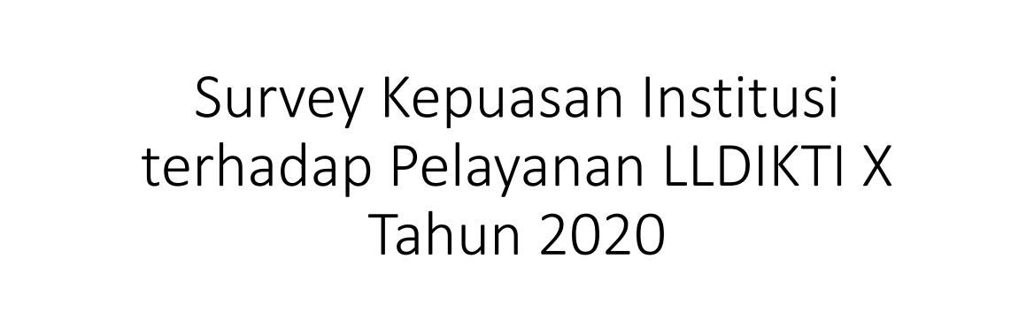 Hasil Survey Kepuasan Pelayanan LLDIKTI Wilayah X Tahun 2020